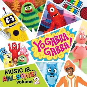 Yo Gabba Gabba!: Music...Is Awesome! Vol... album cover