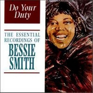Do Your Duty: The Essential Recordings Of Bessie Smith album cover