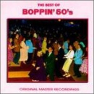 The Best Of Boppin 50's: Original Master Recordings album cover