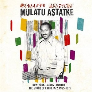 From New York City To Addis Ababa: The Best Of Mulatu Astatke album cover