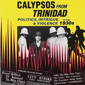 Calypsos From Trinidad: Politics, Intrigue & Violence In The 1930s album cover