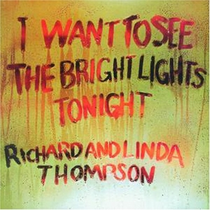 I Want To See The Bright Lights Tonight album cover