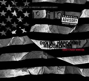 Digital Hardcore Recordings: Don't Fuck With Us album cover