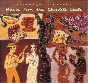 Putumayo Presents: Music From The Chocolate Lands album cover