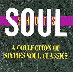 Soul Shots-A Collection Of Sixties Soul Classics album cover