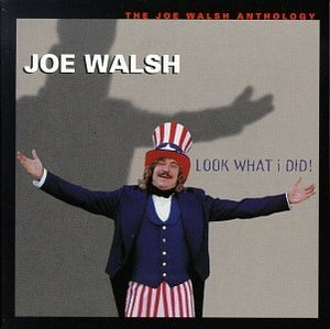 Look What I Did!: The Joe Walsh Anthology album cover