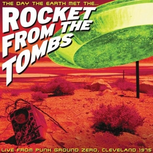 The Day The Earth Met The Rocket From The Tombs album cover