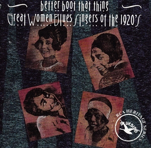 Better Boot That Thing: Great Women Blues Singers Of The 1920's album cover