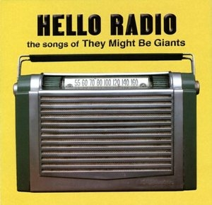 Hello Radio: The Songs Of They Might Be Giants album cover