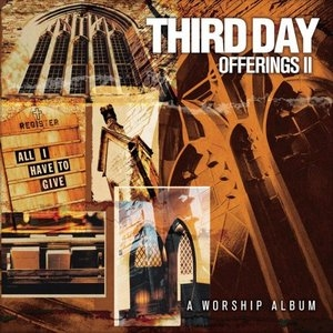 Offerings II: All I Have To Give (A Worship Album) album cover