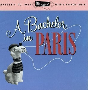 Ultra-Lounge, Vol.10: A Bachelor in Paris album cover