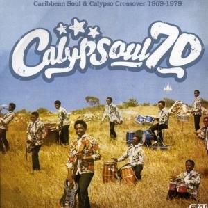 Calypsoul 70: Caribbean Soul & Calypso Crossover 1969-1979 album cover