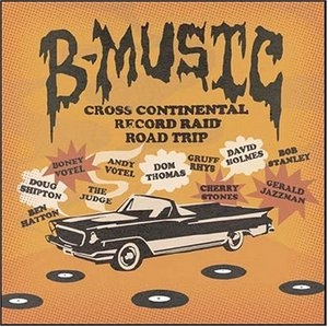 B-Music: Cross Continental Record Raid Road Trip album cover