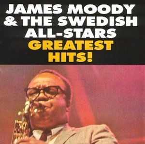 James Moody & The Swedish All-Stars' Greatest Hits album cover