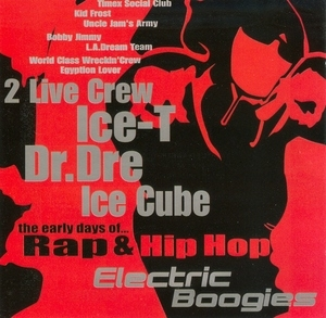 Electric Boogies: The Early Days Of Rap & Hip-Hop album cover