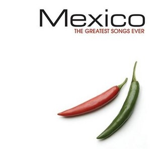 Petrol Presents The Greatest Songs Ever: Mexico album cover