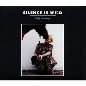 Silence Is Wild album cover