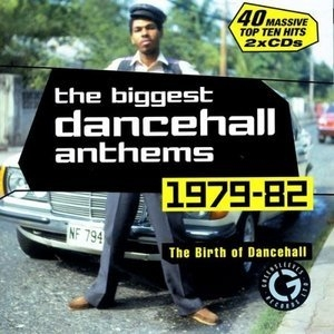 The Birth Of Dancehall: The Biggest Dancehall Anthems 1979-82 album cover