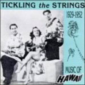 Tickling The Strings: Music Of Hawaii, 1929-1952 album cover