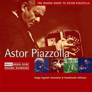 The Rough Guide To Astor Piazzolla album cover