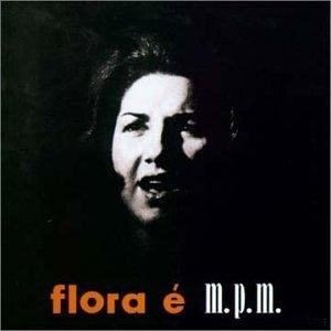 Flora é M.P.M. album cover