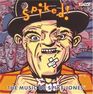 Spiked!: The Music Of Spike Jones album cover