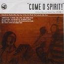 Come O Spirit!: Anthology... album cover