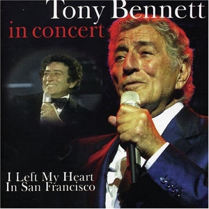 In Concert: I Left My Heart In San Francisco album cover