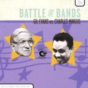 Battle Of The Bands: Gil Evans Vs. Charles Mingus album cover