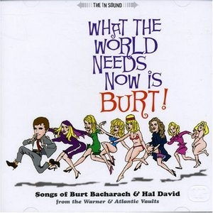 What The World Needs Now Is Burt & Hal album cover