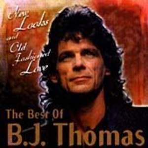 New Looks And Old Fashioned Love: The Best Of B.J. Thomas album cover
