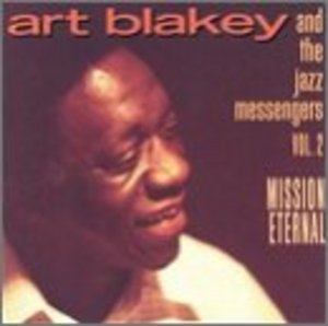 Mission Eternal: Art Blakey And The Jazz Messengers, Vol2 album cover