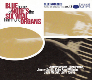 Blue Note's Six Vital Organs!: Home Of The Hammond (Blue Notables Vol 12) album cover