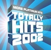 Totally Hits 2002: More Platinum Hits album cover
