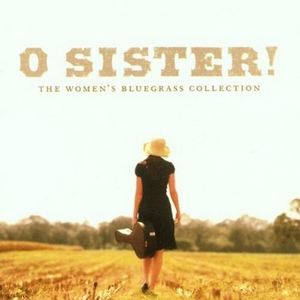 O Sister! The Women's Bluegrass Collection album cover