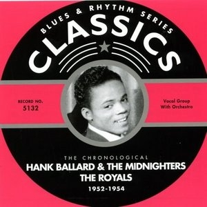 The Chronological Classics: Hank Ballard & The Midnighters + The Royals 1952-1954 album cover