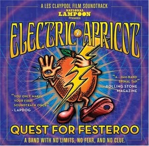 Electric Apricot: Quest For Festeroo (A Les Claypool Film Soundtrack) album cover