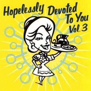 Hopelessly Devoted To You, Vol. 3 album cover