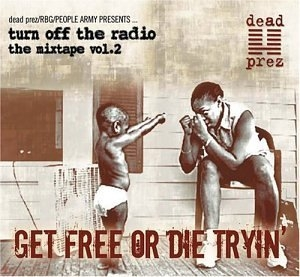 Turn Off The Radio The Mixtape Vol.2: Get Free Or Die Tryin' album cover
