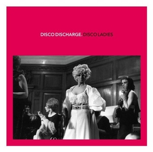 Disco Discharge: Disco Ladies album cover