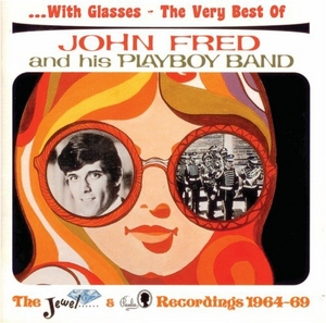 ...With Glasses: The Very Best Of John Fred And His Playboy Band album cover