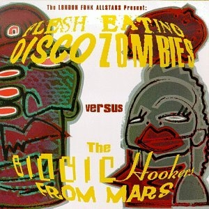 Flesh Eating Disco Zombies Vs. The Bionic Hookers From Mars album cover