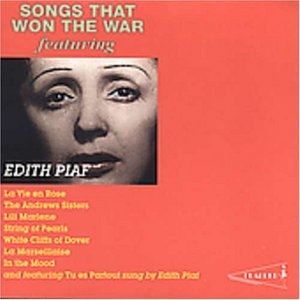 Songs That Won The War, Featuring Edith Piaf album cover