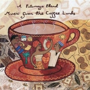 Putumayo Presents: Music From The Coffee Lands album cover