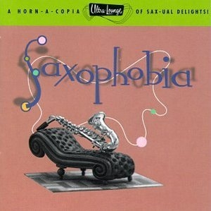 Ultra-Lounge, Vol. 12: Saxophobia album cover