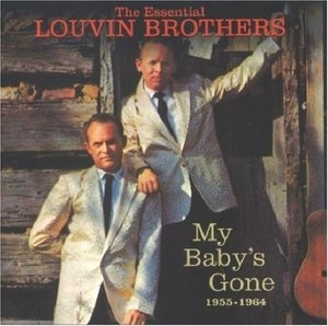 The Essential Louvin Brothers 1955-1964: My Baby's Gone album cover