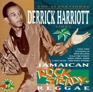 The Sensational Derrick Harriott Sings Jamacan Rock Steady Reggae album cover