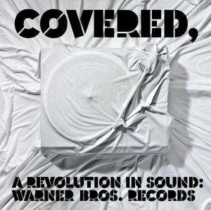 Covered, A Revolution In Sound: Warner Bros. Records album cover