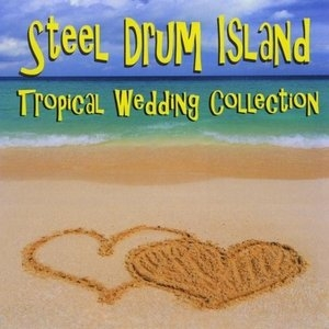 Steel Drum Island: Tropical Wedding Collection album cover