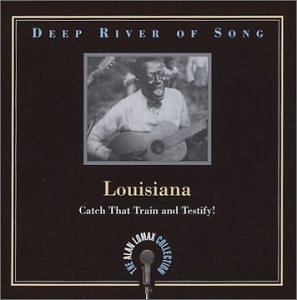Deep River Of Song: Louisiana-Catch That Train And Testify! album cover